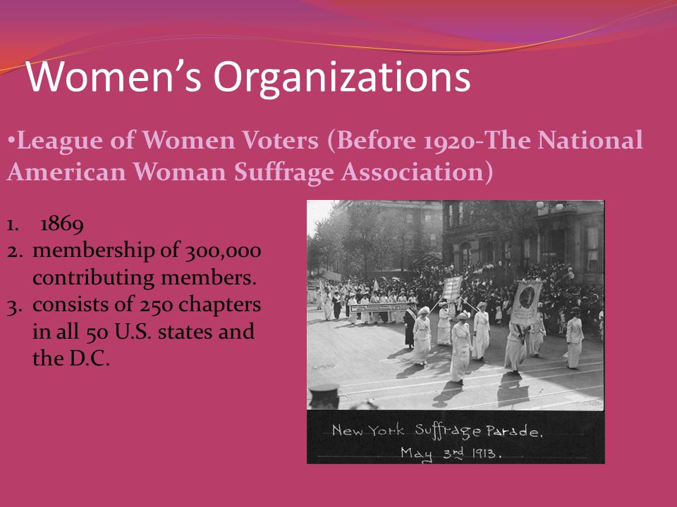 Women's Organizations 1.1869 2.membership of 300,000 contributing members.