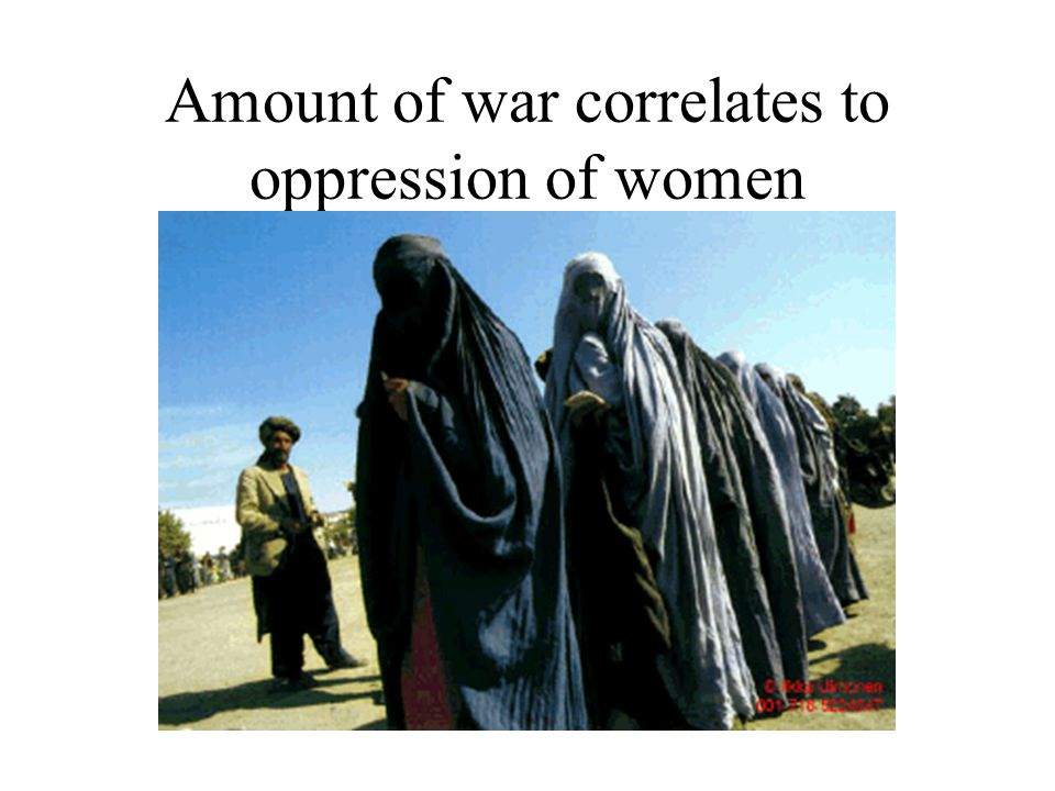 Amount of war correlates to oppression of women