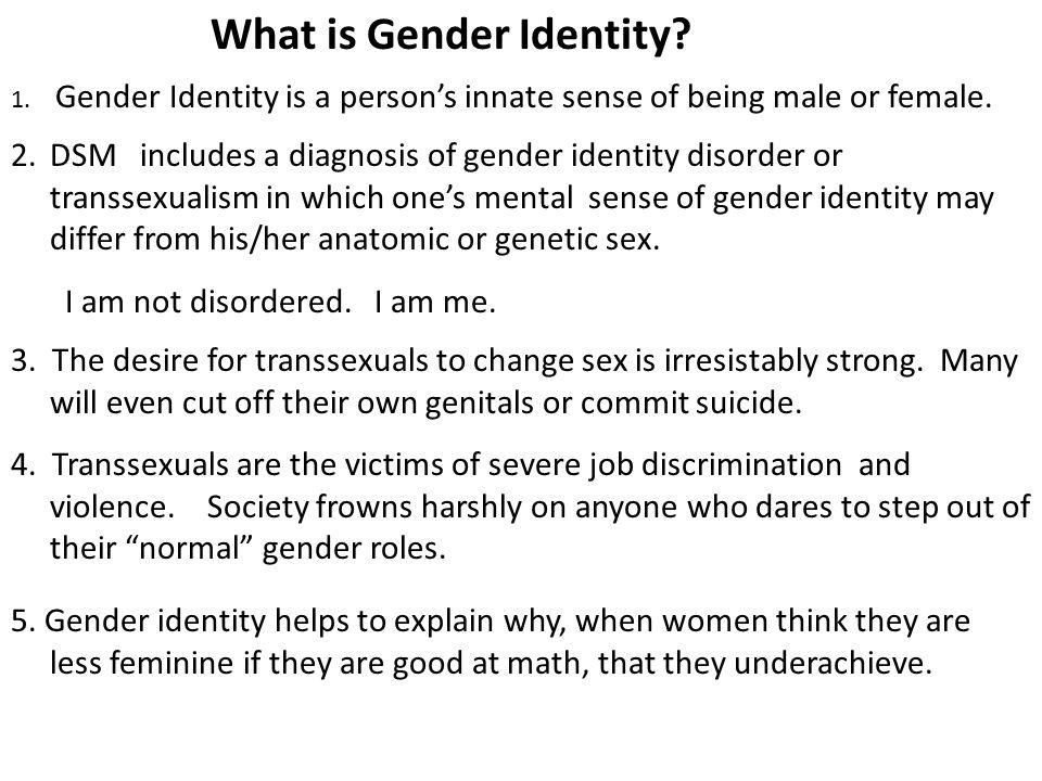 What is Gender Identity.1. Gender Identity is a person's innate sense of being male or female.
