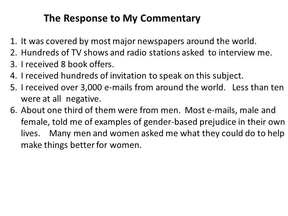 The Response to My Commentary 1.It was covered by most major newspapers around the world.