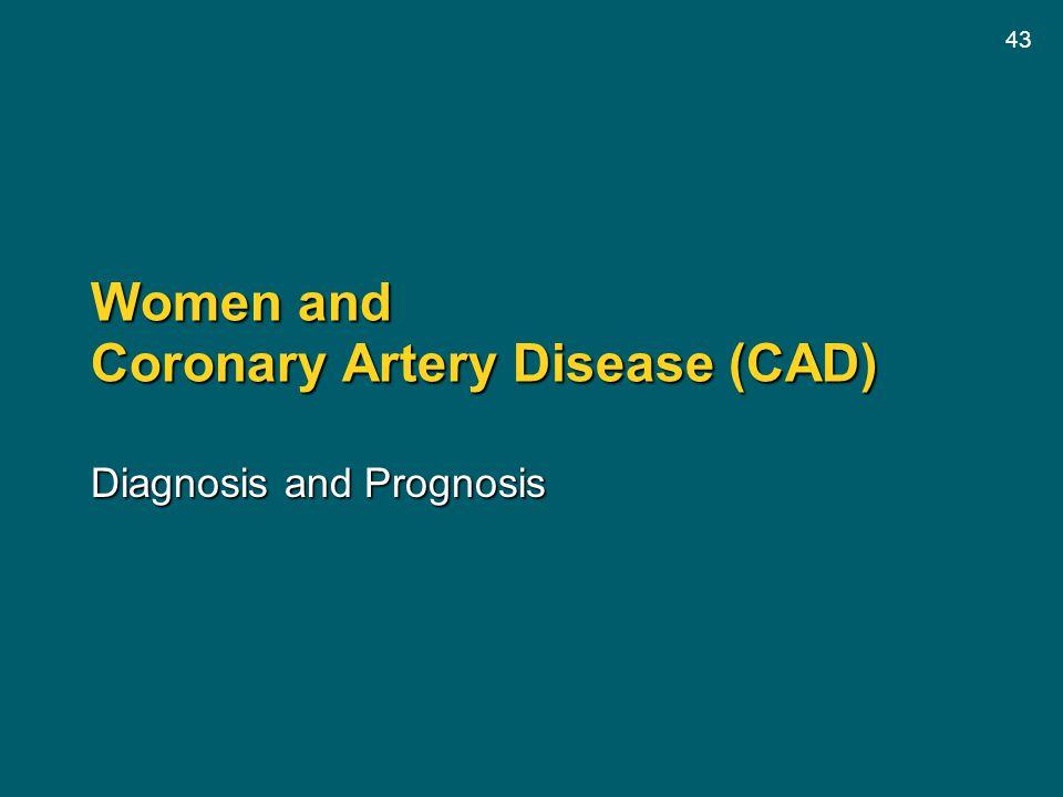 43 Women and Coronary Artery Disease (CAD) Diagnosis and Prognosis