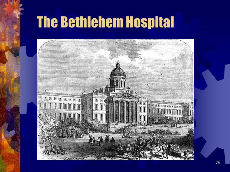 26 The Bethlehem Hospital