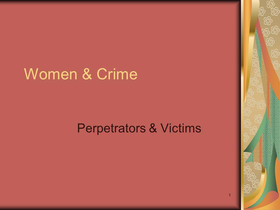 22 Outline I.Arrest rates for Women Vs. Men II. Labor Force Trends For Women III.