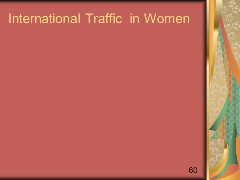 60 International Traffic in Women