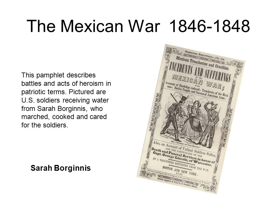 The Mexican War 1846-1848 This pamphlet describes battles and acts of heroism in patriotic terms.