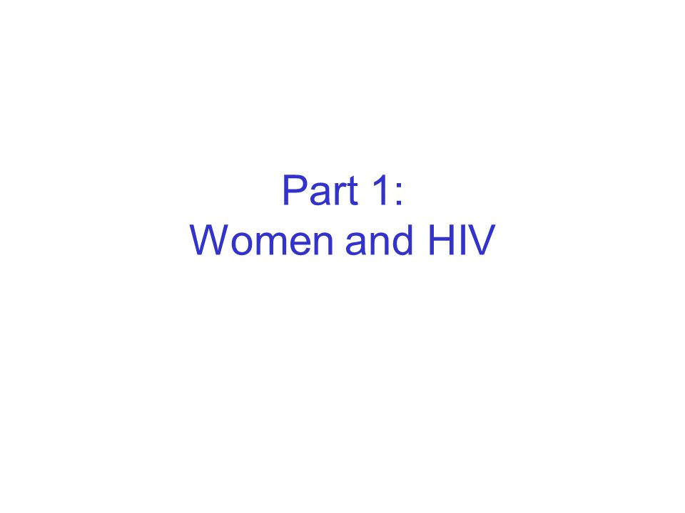 Part 1: Women and HIV