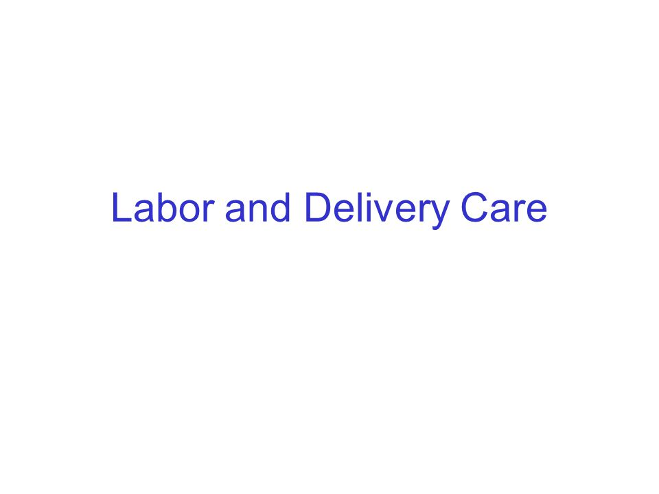 Labor and Delivery Care