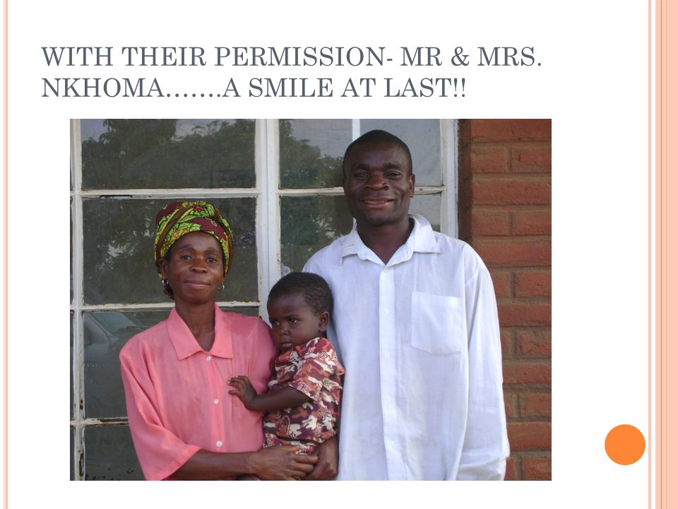WITH THEIR PERMISSION- MR & MRS. NKHOMA…….A SMILE AT LAST!!