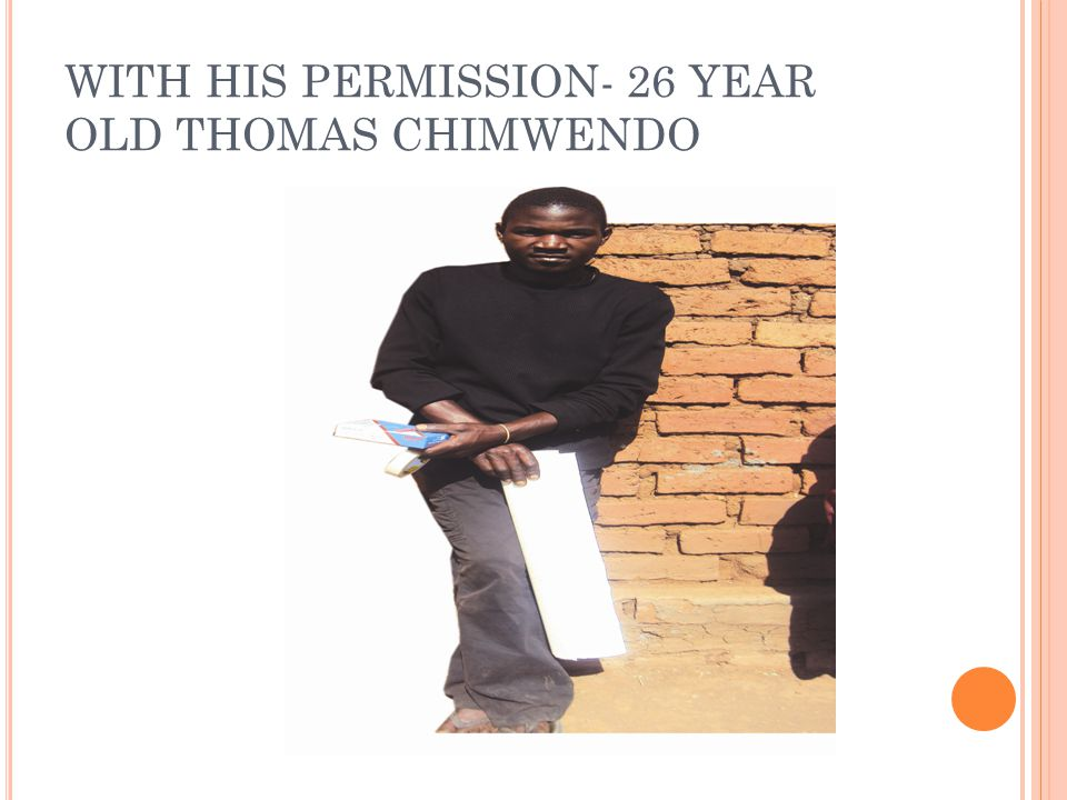 WITH HIS PERMISSION- 26 YEAR OLD THOMAS CHIMWENDO