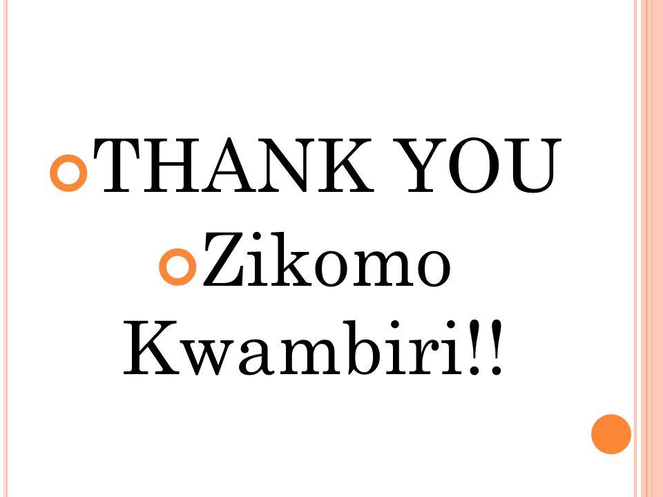 THANK YOU Zikomo Kwambiri!!