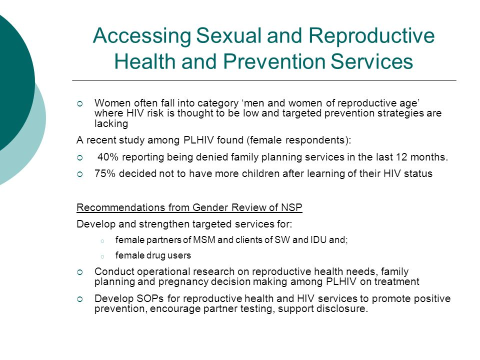 Accessing Sexual and Reproductive Health and Prevention Services  Women often fall into category 'men and women of reproductive age' where HIV risk i
