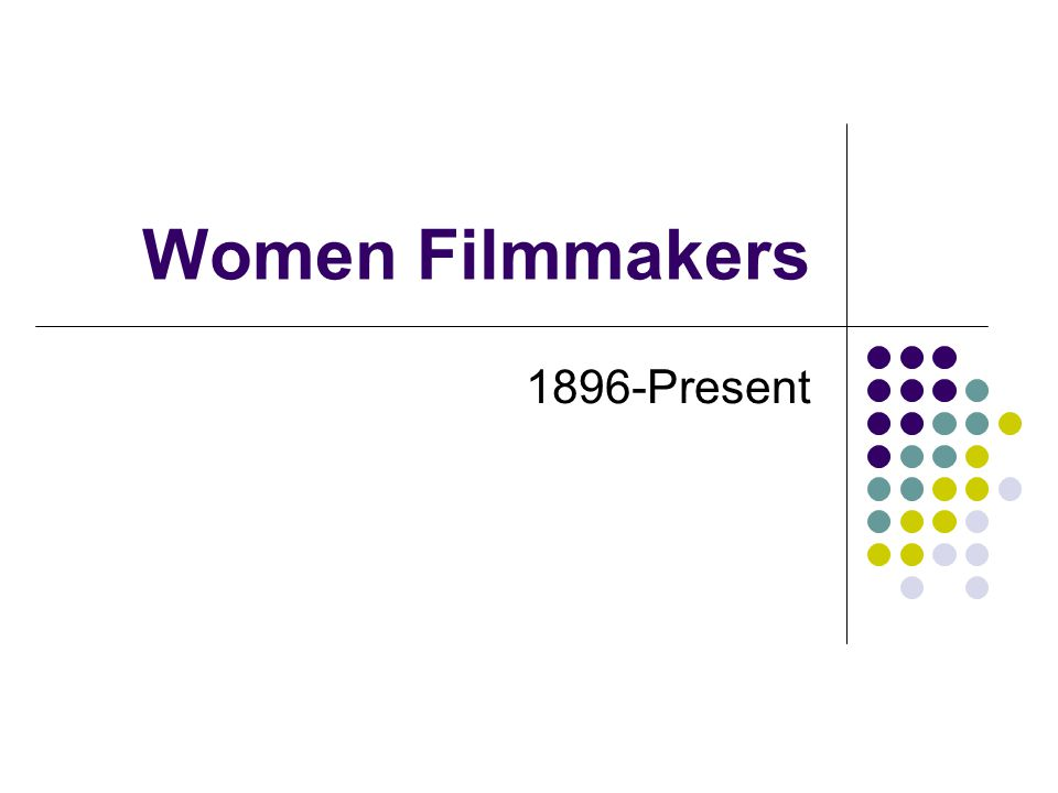 Women Filmmakers 1896-Present