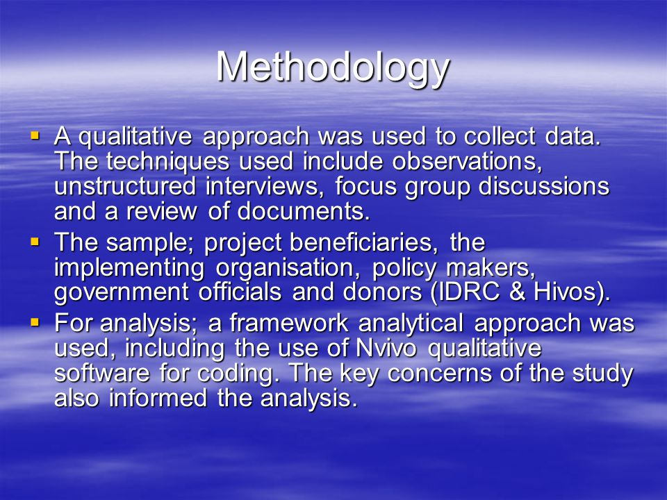 Methodology  A qualitative approach was used to collect data.