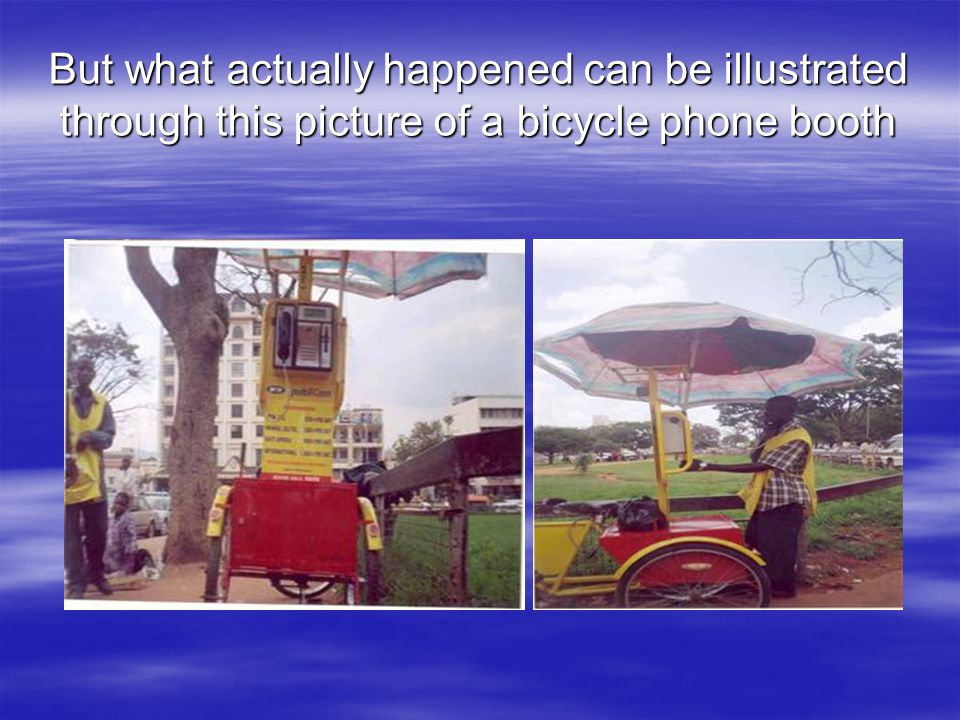 But what actually happened can be illustrated through this picture of a bicycle phone booth