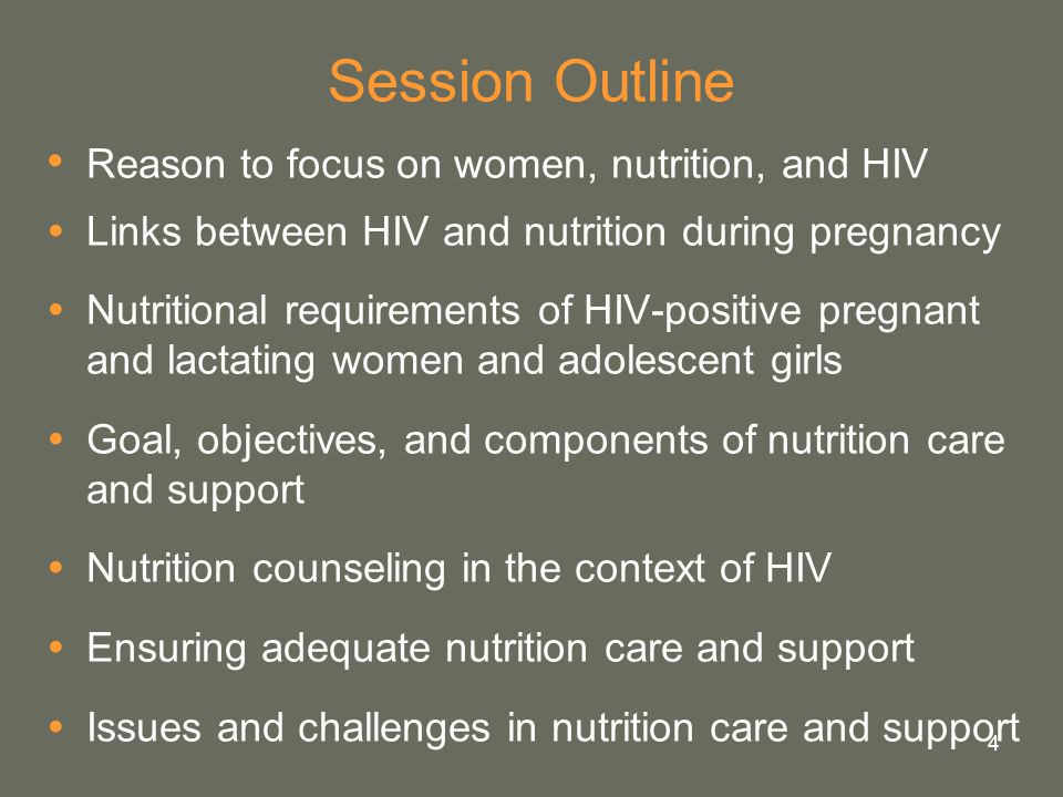 4 Session Outline Reason to focus on women, nutrition, and HIV  Links between HIV and nutrition during pregnancy  Nutritional requirements of HIV-po