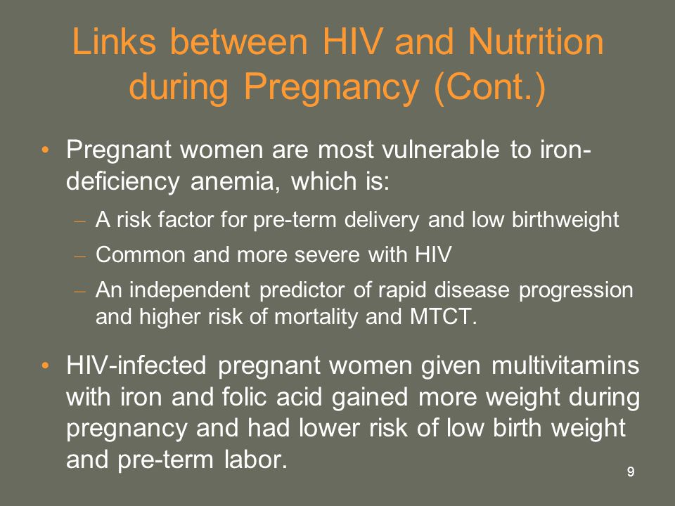 10 Links between HIV and Nutrition during Lactation The higher energy demands of lactation may increase weight loss, a risk factor for reduced HIV survival.