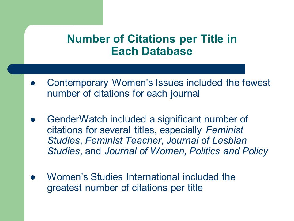 Number of Citations per Title in Each Database Contemporary Women's Issues included the fewest number of citations for each journal GenderWatch includ