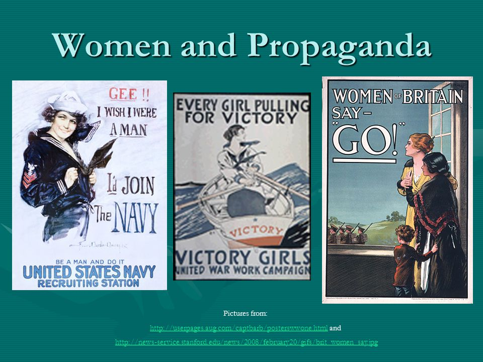 Women and Propaganda Pictures from: http://userpages.aug.com/captbarb/posterswwone.htmlhttp://userpages.aug.com/captbarb/posterswwone.html and http://
