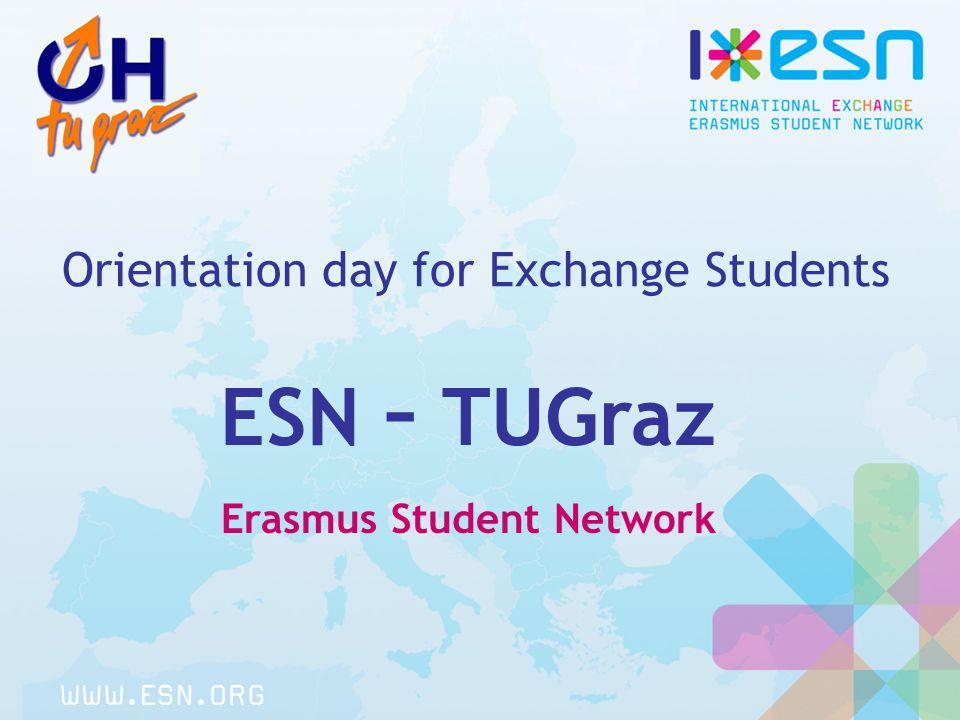 ESN – TUGraz Erasmus Student Network Orientation day for Exchange Students