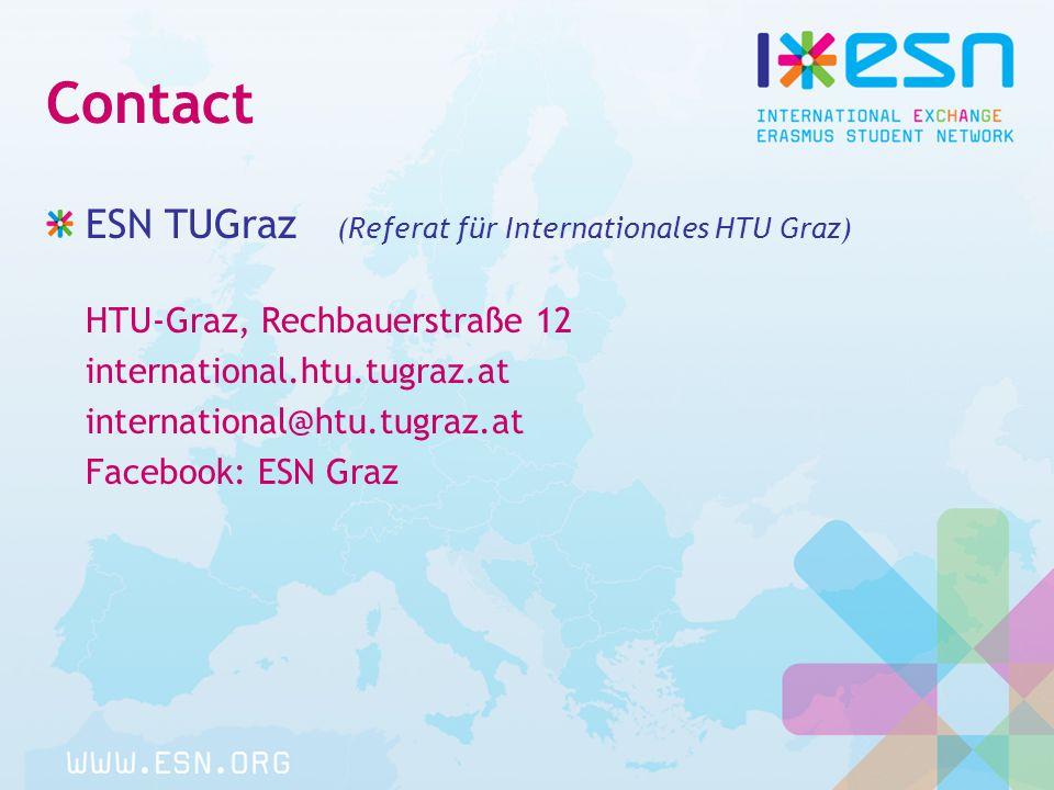 Contact ESN TUGraz (Referat für Internationales HTU Graz) HTU-Graz, Rechbauerstraße 12 international.htu.tugraz.at international@htu.tugraz.at Facebook: ESN Graz