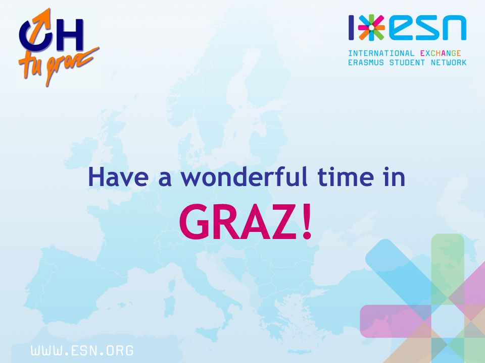 Have a wonderful time in GRAZ!
