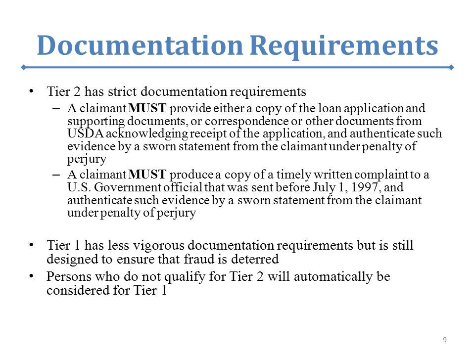 Documentation Requirements Tier 2 has strict documentation requirements – A claimant MUST provide either a copy of the loan application and supporting