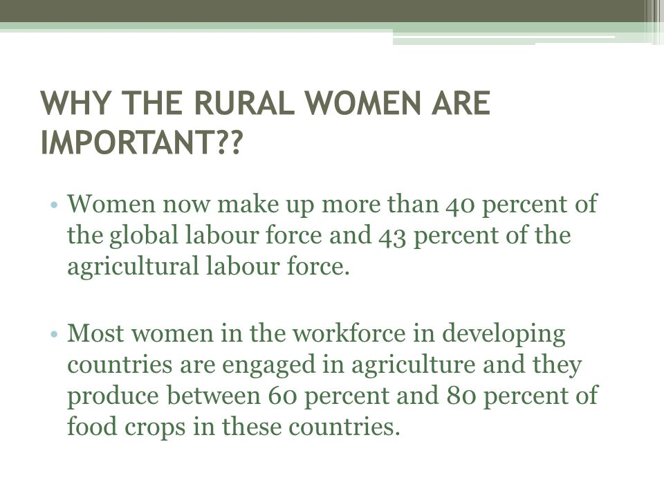 WHY THE RURAL WOMEN ARE IMPORTANT?.
