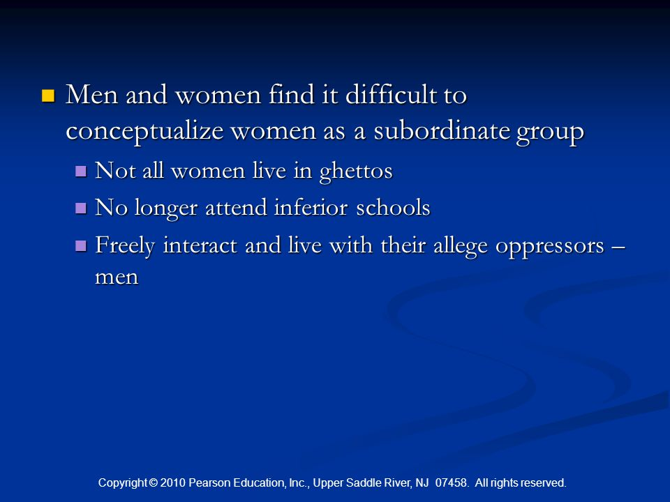 Copyright © 2010 Pearson Education, Inc., Upper Saddle River, NJ 07458. All rights reserved. Men and women find it difficult to conceptualize women as