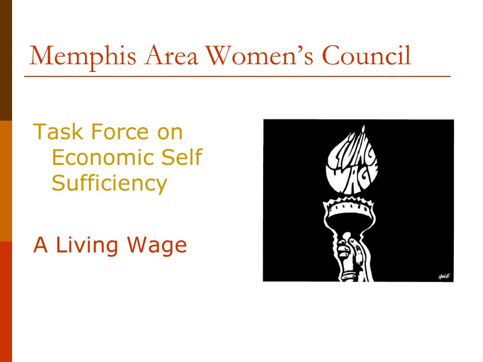 Memphis Area Women's Council Task Force on Economic Self Sufficiency A Living Wage