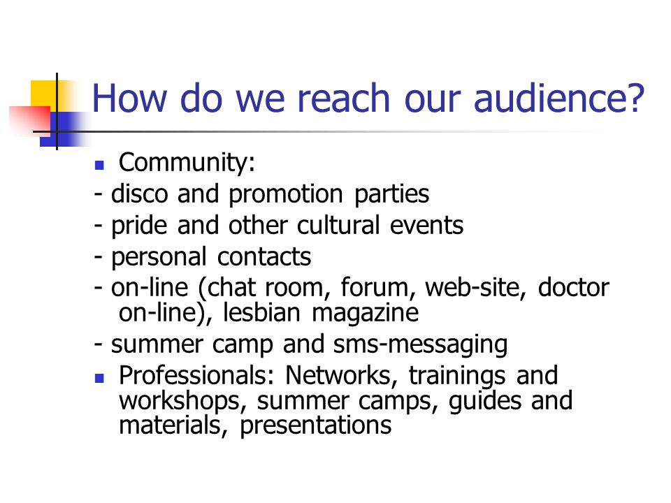 How do we reach our audience.