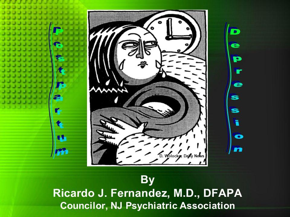 D. Wolocko, Daily News By Ricardo J. Fernandez, M.D., DFAPA Councilor, NJ Psychiatric Association