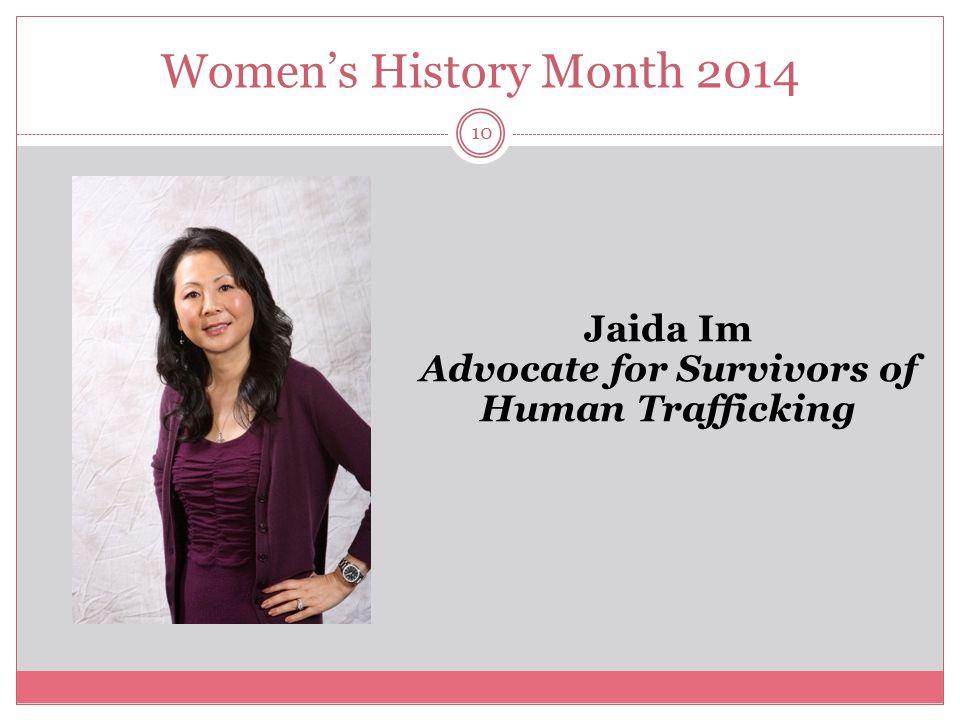 Women's History Month 2014 10 Jaida Im Advocate for Survivors of Human Trafficking