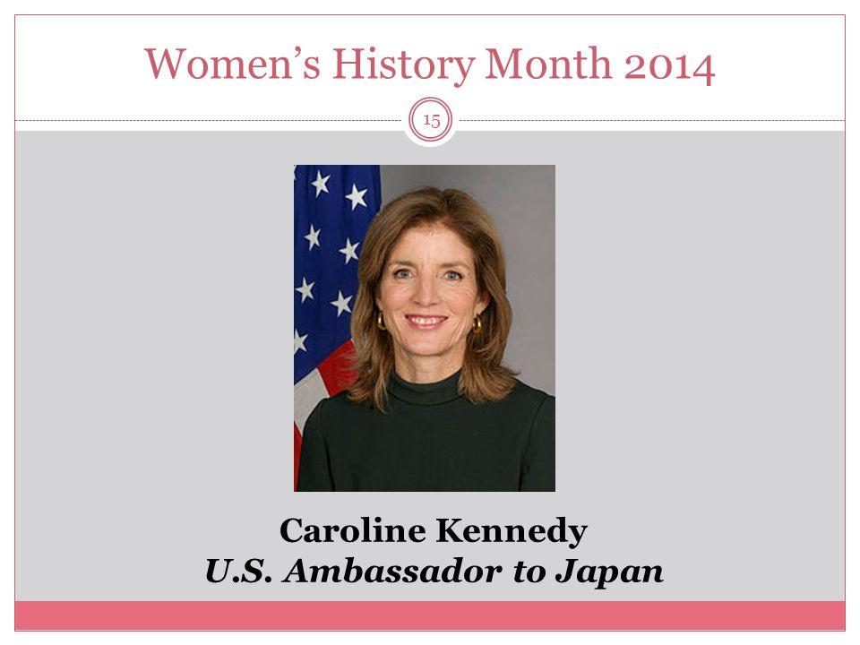 Women's History Month 2014 15 Caroline Kennedy U.S. Ambassador to Japan