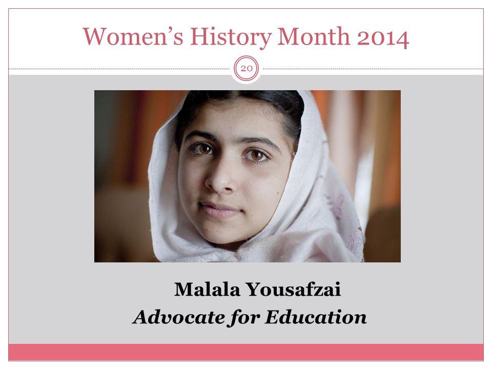 Women's History Month 2014 20 Malala Yousafzai Advocate for Education