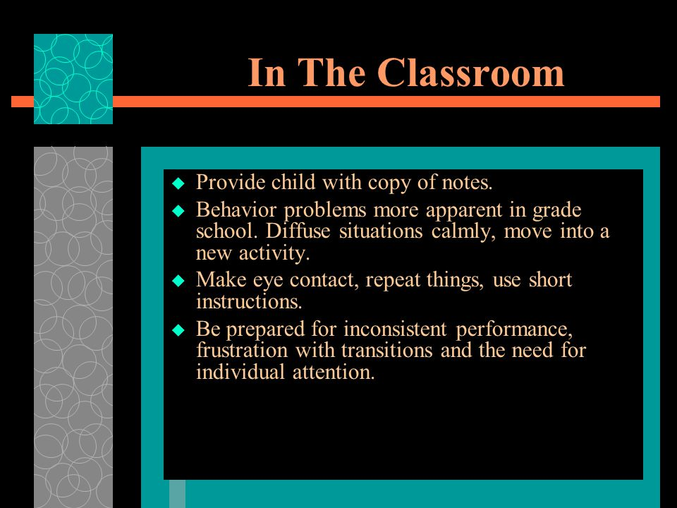 In The Classroom  Provide child with copy of notes.