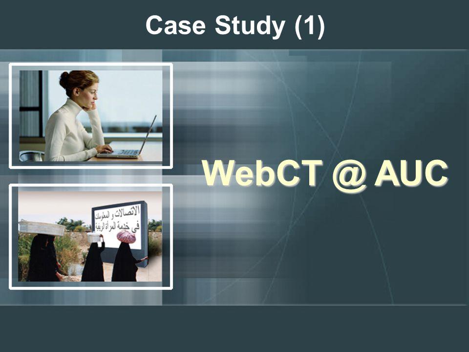 Case Study (1) WebCT @ AUC