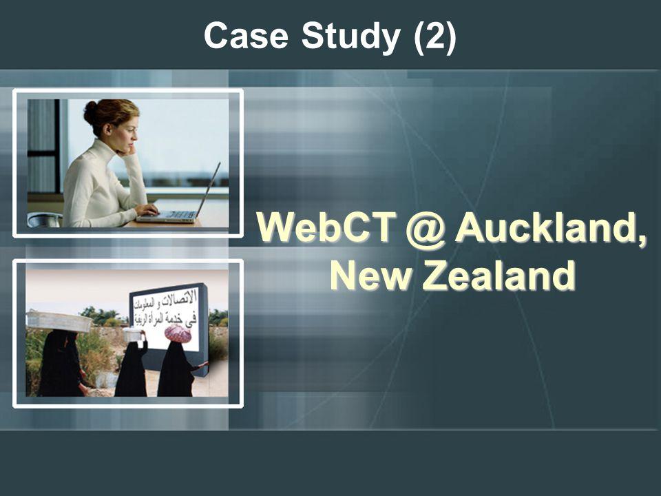 Case Study (2) WebCT @ Auckland, New Zealand