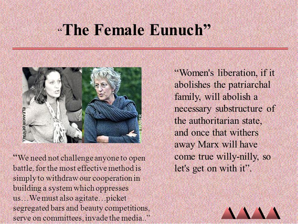 """""""Women's liberation, if it abolishes the patriarchal family, will abolish a necessary substructure of the authoritarian state, and once that withers a"""