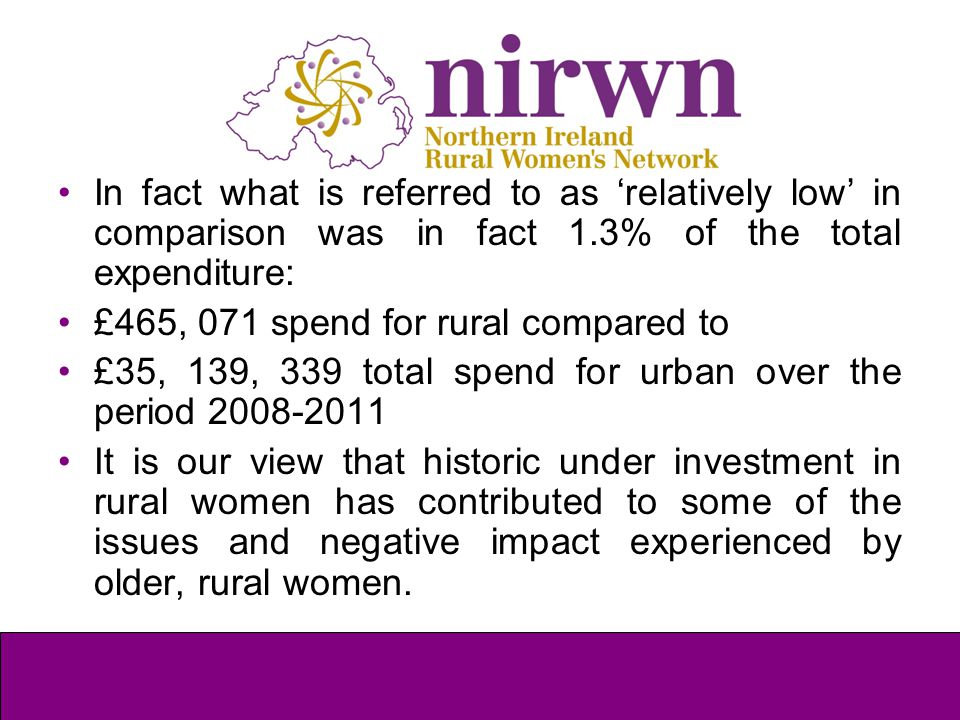 In fact what is referred to as 'relatively low' in comparison was in fact 1.3% of the total expenditure: £465, 071 spend for rural compared to £35, 13