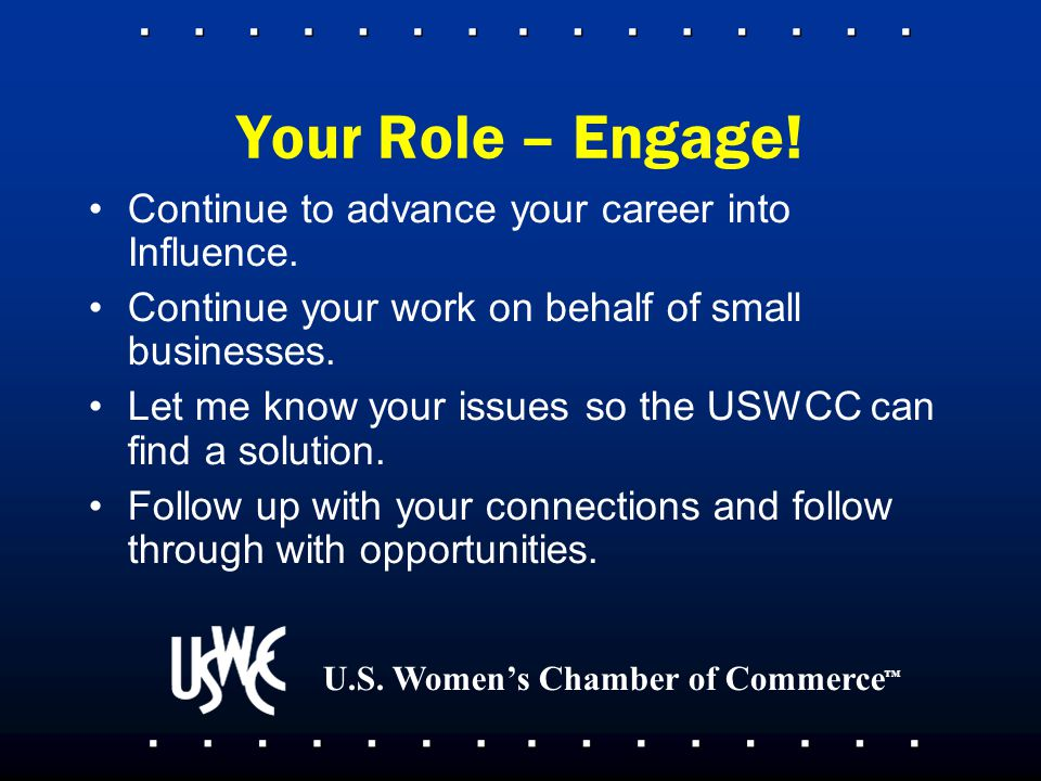 U.S.Women's Chamber of Commerce ™ Your Role – Engage.