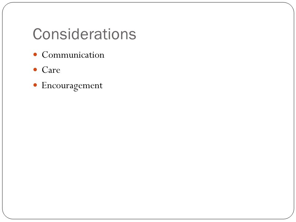 Considerations Communication Care Encouragement