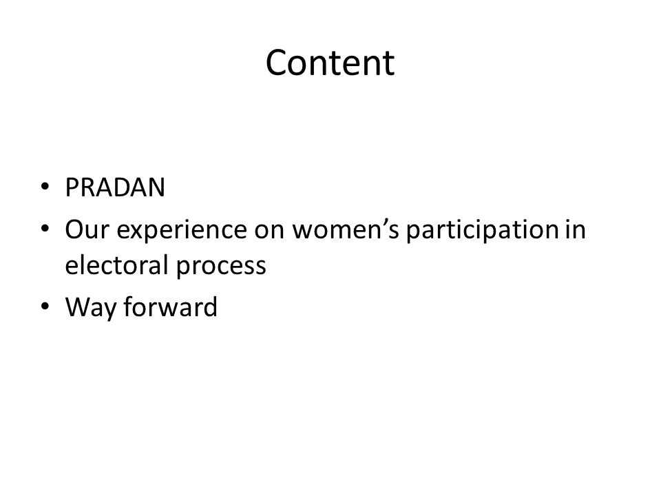 Content PRADAN Our experience on women's participation in electoral process Way forward