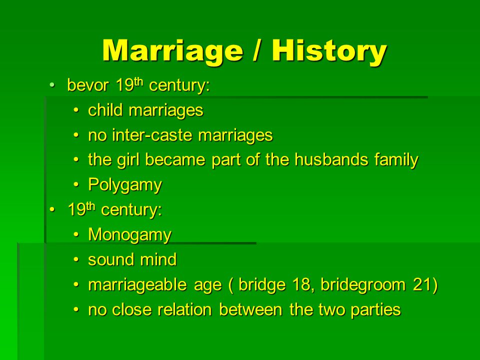 Marriage / History bevor 19 th century:bevor 19 th century: child marriageschild marriages no inter-caste marriagesno inter-caste marriages the girl b