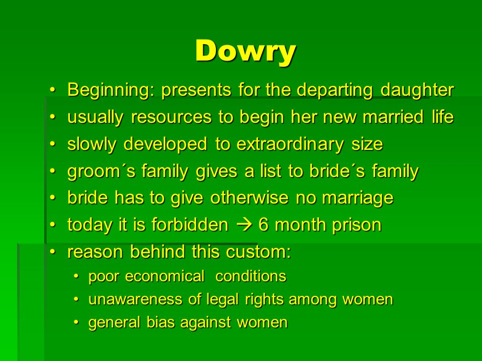 Dowry Beginning: presents for the departing daughterBeginning: presents for the departing daughter usually resources to begin her new married lifeusua