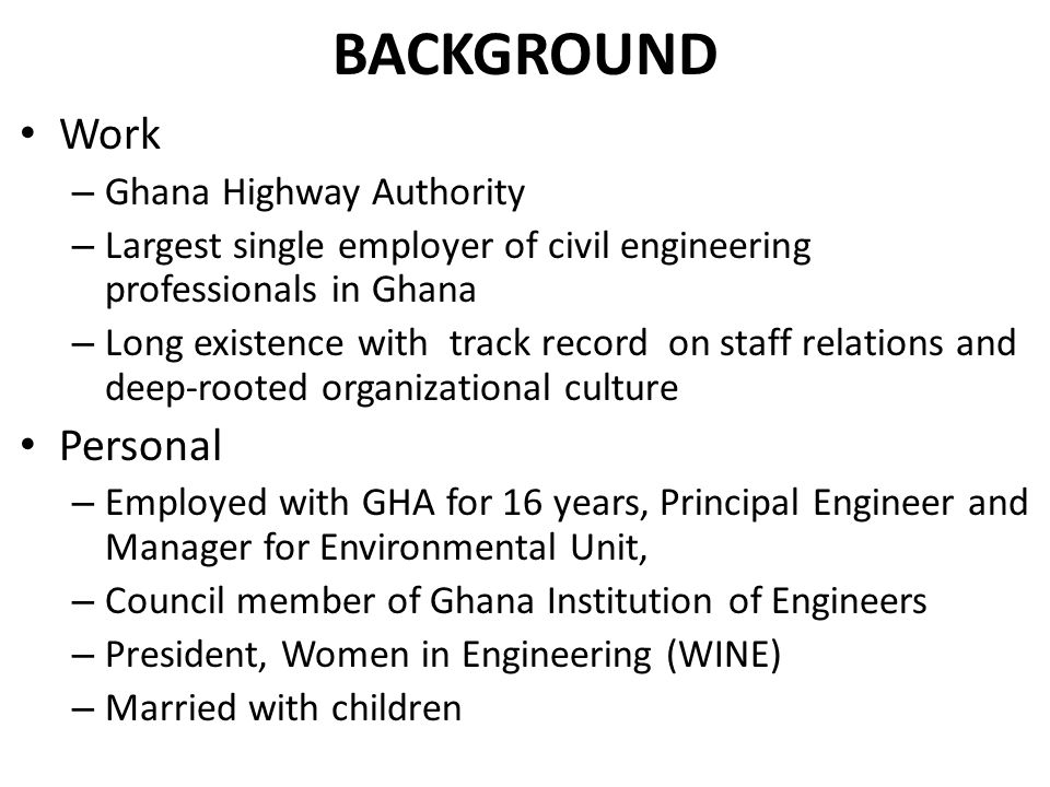 ACHIEVEMENTS Mixed results in GM in CE – Improving enrolment base (KNUST CE Dept) from 1:35 or 2.8% in 1990 to 17:148 or 11.4% in 2010 – Critically short numbers especially high up the career ladder No Director, 1 Principal Eng., 2 Senior Eng., 2 Eng., 3 Assist.