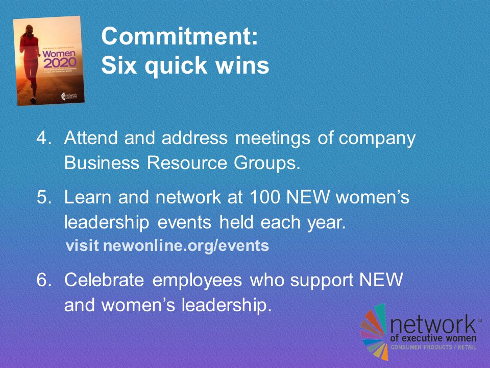 Commitment: Six quick wins 4. Attend and address meetings of company Business Resource Groups.