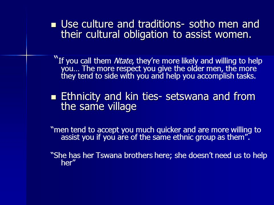 Use culture and traditions- sotho men and their cultural obligation to assist women.