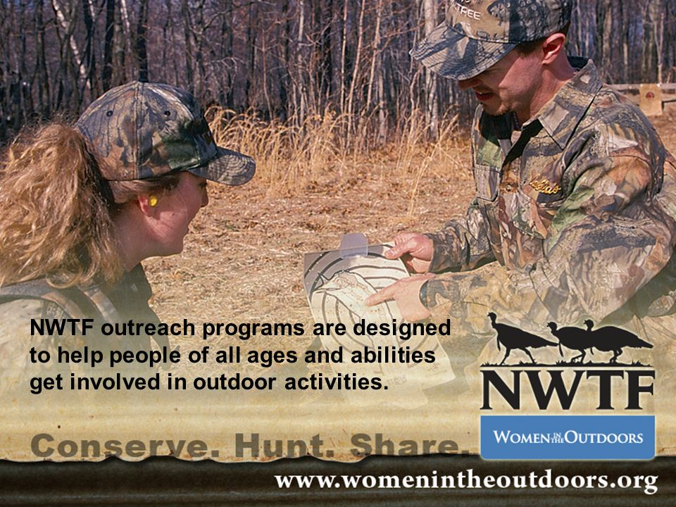 NWTF outreach programs are designed to help people of all ages and abilities get involved in outdoor activities.