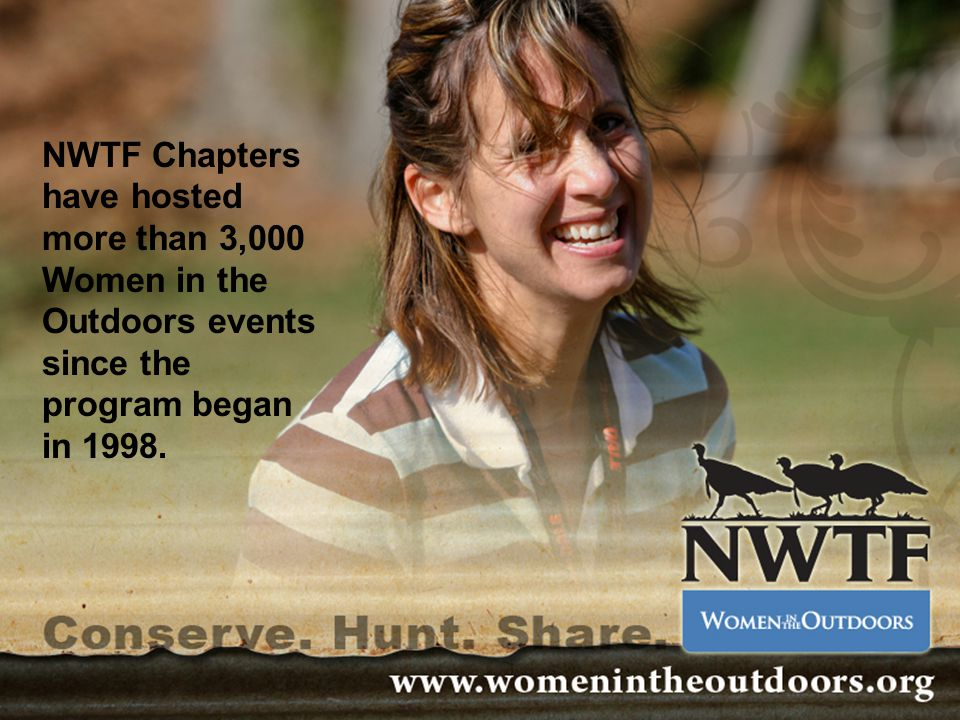 NWTF Chapters have hosted more than 3,000 Women in the Outdoors events since the program began in 1998.
