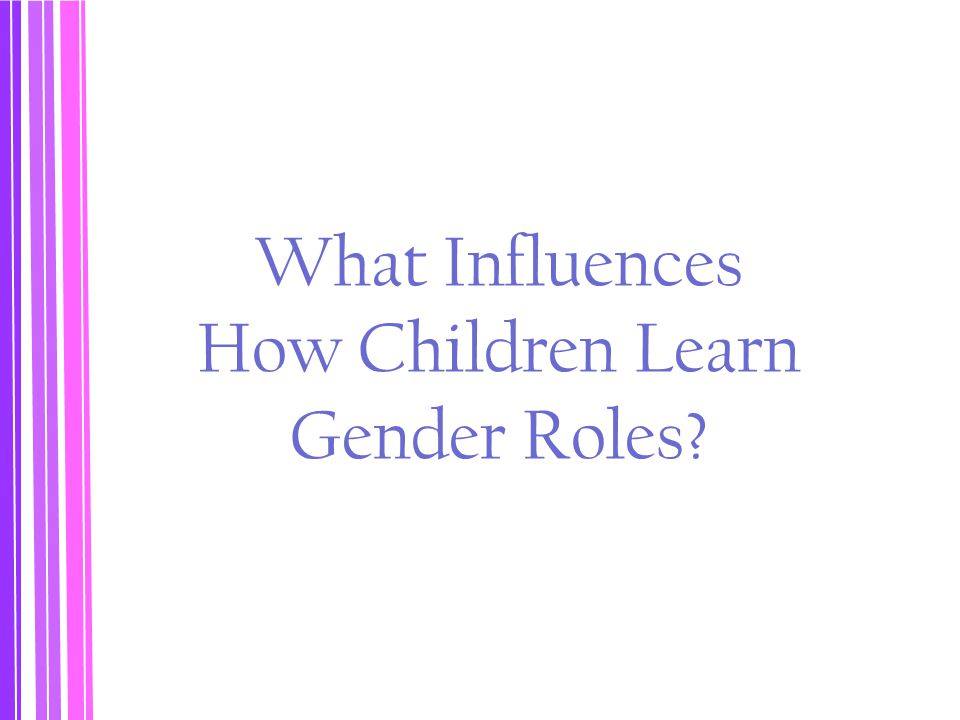 What Influences How Children Learn Gender Roles?